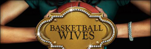 Basketball Wives  on VH1